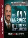 The Only Answer to Stress, Anxiety and Depression (MP3)